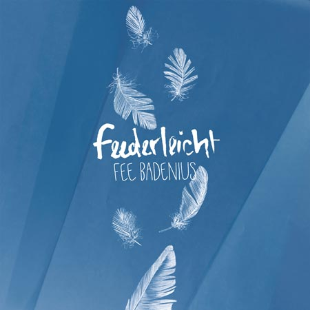 Fee Badenius - Federleicht