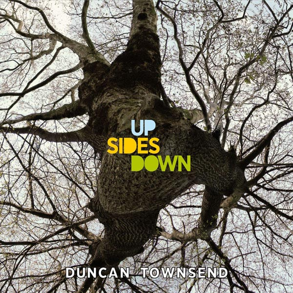 Duncan Townsend - Up Sides Down