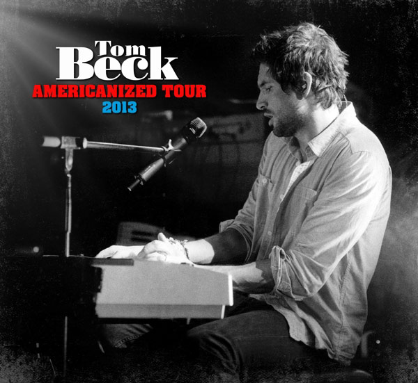 Tom Beck - Americanized Tour 2013