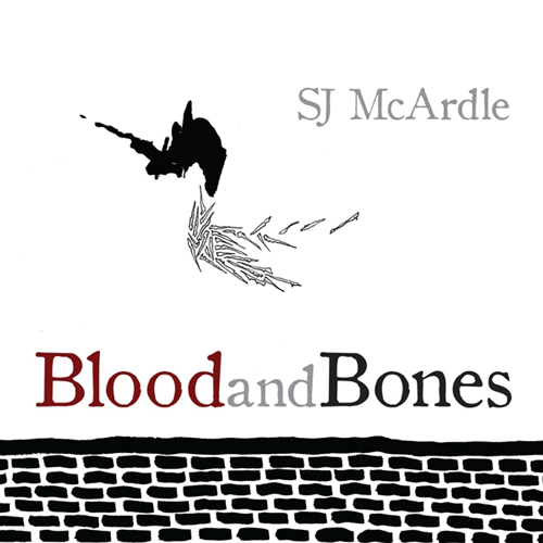SJ McArdle - Blood and Bones