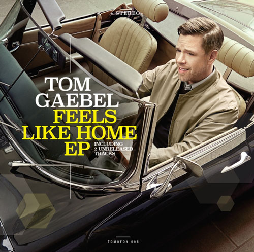 Tom Gaebel - Feels Like Home EP
