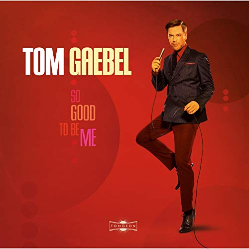 Tom Gaebel -So Good To Be Me