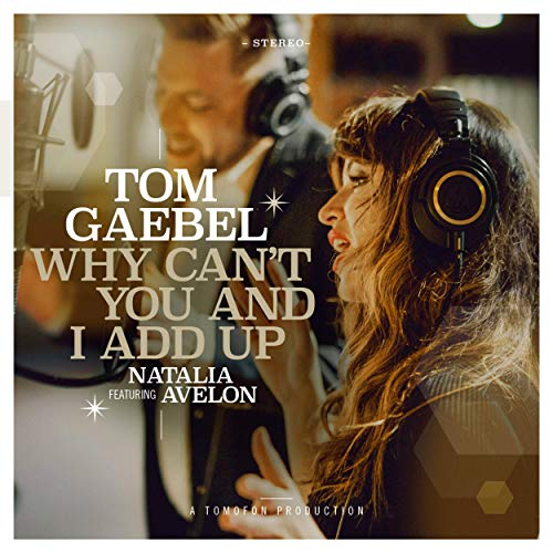 Tom Gaebel - Why Can't You And I Add Up