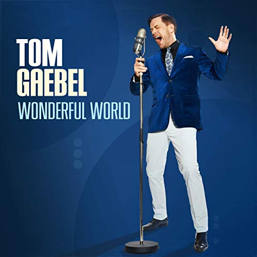 Tom Gaebel - Wonderful World
